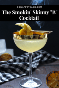 "Gentleman Prefer Bee's Knees- The Smokin' Skinny ""B"" Cocktail"