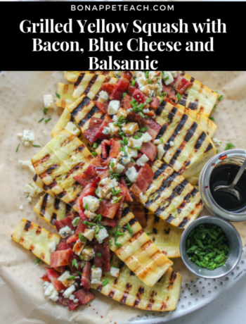 Grilled Yellow Squash with Bacon, Blue Cheese and Balsamic