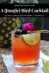 If You're A Bird, Then I'm A (Jungle) Bird Cocktail