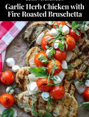 Garlic Herb Chicken with Fire Roasted Bruschetta