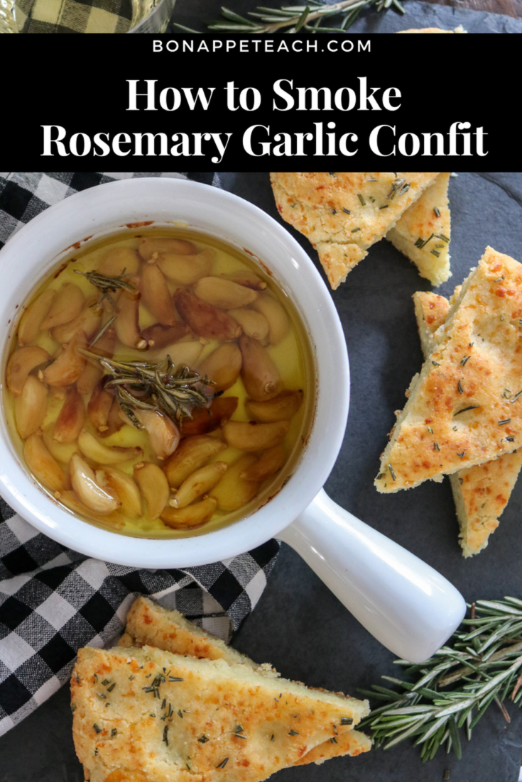 How to Smoke Rosemary Garlic Confit